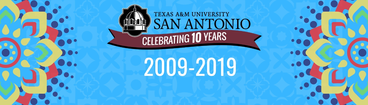 10 Year Anniversary Office Of The President Texas A M University San Antonio
