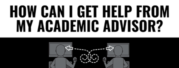 """""""How can I get help from my academic advisor?"""""""
