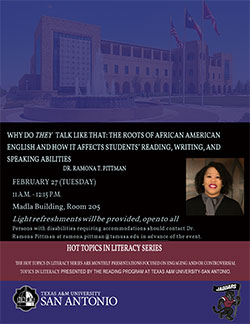 Hot Topic Literacy Series with Dr. Ramona Pittman.  February 27, 2018 at 11 a.m. in Madla Bulding, Room 205
