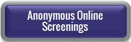 Take one of our anonymous online screenings